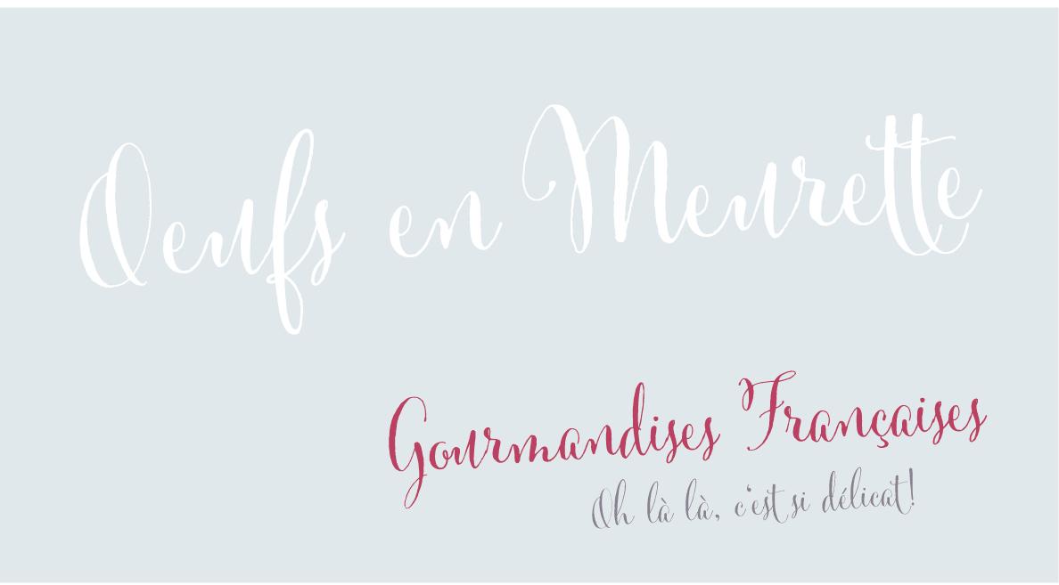 OeufsenMeurette_GenussSucht_Gourmandises_Françaises